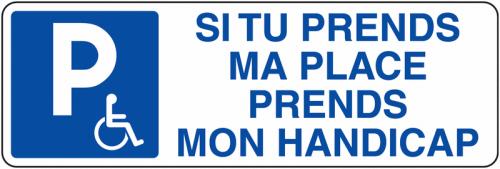 si_tu_prends_ma_place_prends_mon_handicap.png